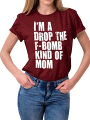 I'm A Drop The F-bomb Kind of Mom Letters Printed T-shirt