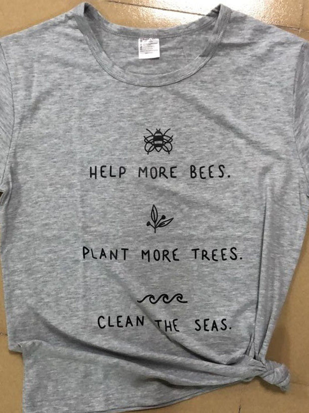 Help More Bees Plant More Trees Clean T-shirt