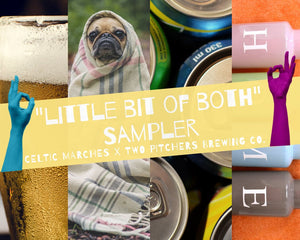 """Little bit of both"" Beer & Cider Sampler [Celtic Marches X Two Pitchers] - buzzdfolks"