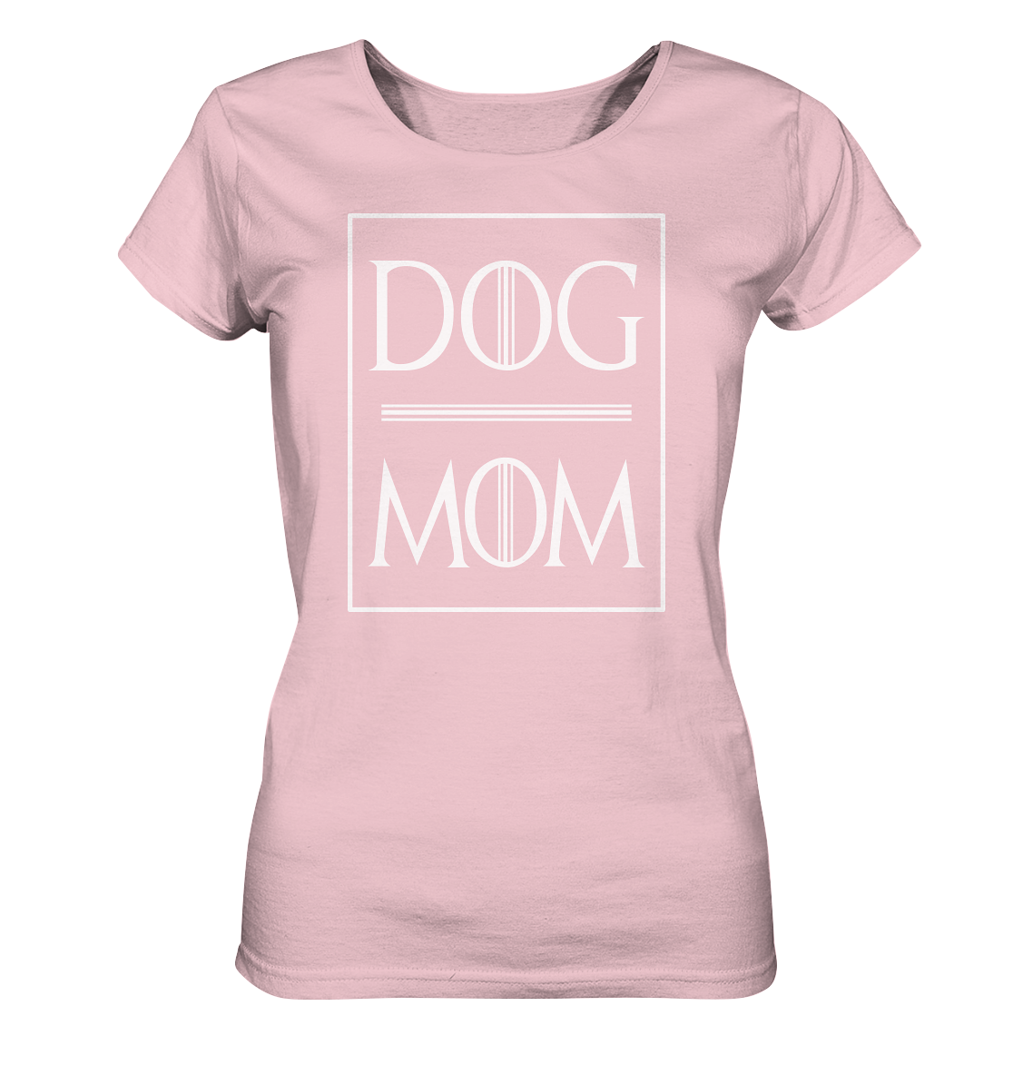 -DOG MOM- - Ladies Organic Shirt