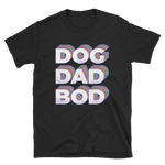 Dog Dad Bod- Kurzarm-Unisex-T-Shirt
