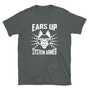 -EARS UP- SYSTEM ARMED- Kurzarm-Unisex-T-Shirt
