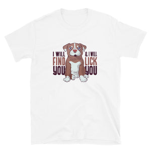 -I WILL FIND YOU- Kurzarm-Unisex-T-Shirt