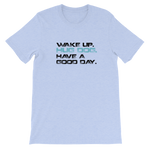 -Wake up Hug Dogs- Kurzärmeliges Unisex-T-Shirt