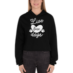 -LIVE LOVE DOGS- Cropped Hoodie