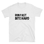 Run fast Bite hard - Kurzarm-Unisex-T-Shirt