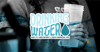 Drinking Water: Why It's Important + Daily Drinking Tips