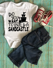 Load image into Gallery viewer, Do You Want To Build A Sandcastle Onesie
