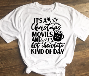 It's A Christmas Movies and Hot Chocolate Kind Of Day T-Shirt