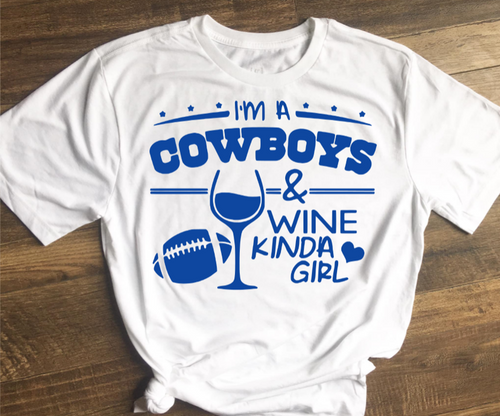 I'm A Cowboys & Wine Kinda Girl
