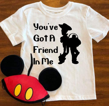Load image into Gallery viewer, You've Got A Friend In Me T-shirt