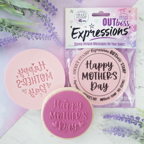 Sweet Stamp - Out Boss - Fun Happy Mother's Day