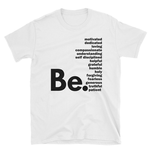 Be. Unisex T-Shirt - Hidden In God