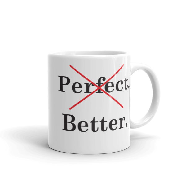 Not Perfect. Better Mug