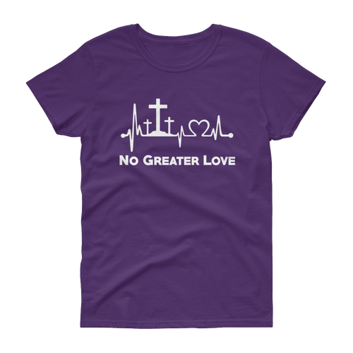 Women's No Greater Love Tee - Hidden In God