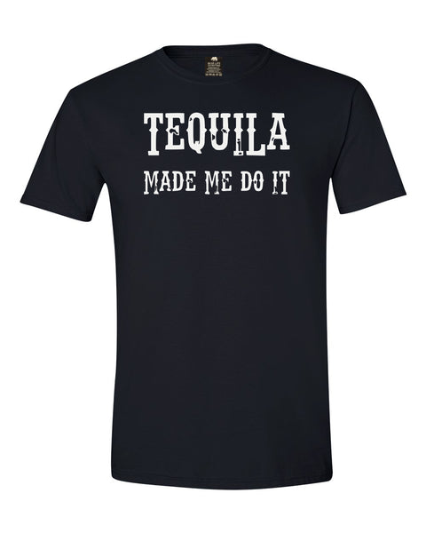 Tequila Made Me Do IT T-shirt by Bear Life Outfitters