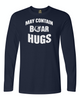 MAY CONTAIN BEAR HUGS Long Sleeve T-Shirt