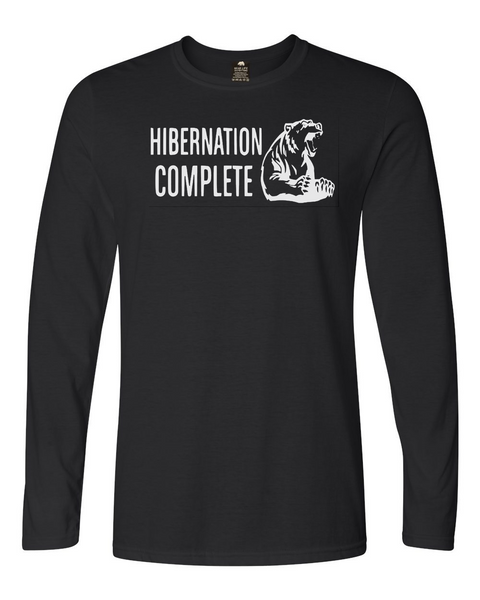 HIBERNATION COMPLETE Long Sleeve T-Shirt