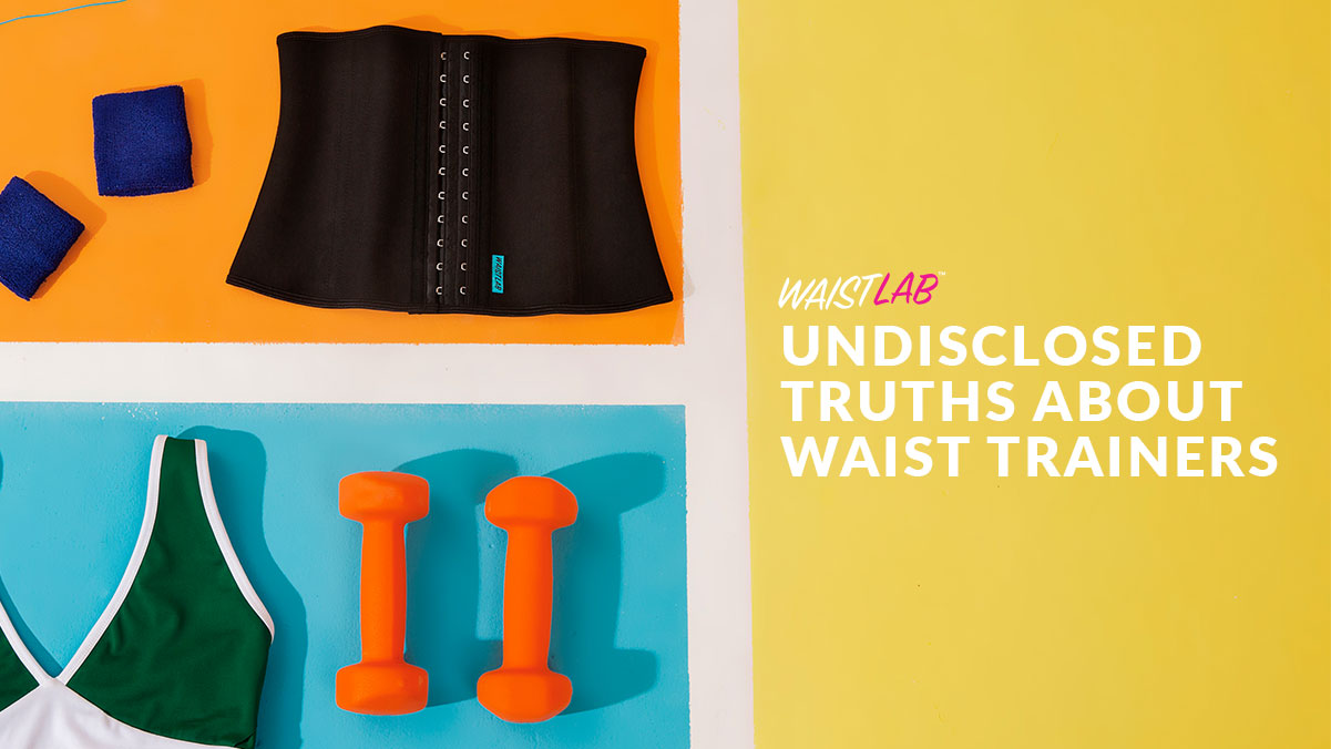 Undisclosed Truths About Waist Trainers