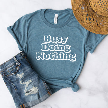 Busy Doing Nothing , Graphic Tee - makaylagrace