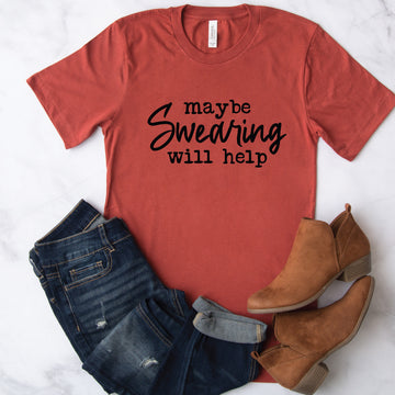 Swearing Will Help, Graphic Tee - makaylagrace