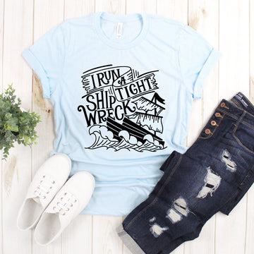 Tight Ship Wreck , Graphic Tee - makaylagrace