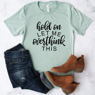 Let Me Overthink This , Graphic Tee - makaylagrace