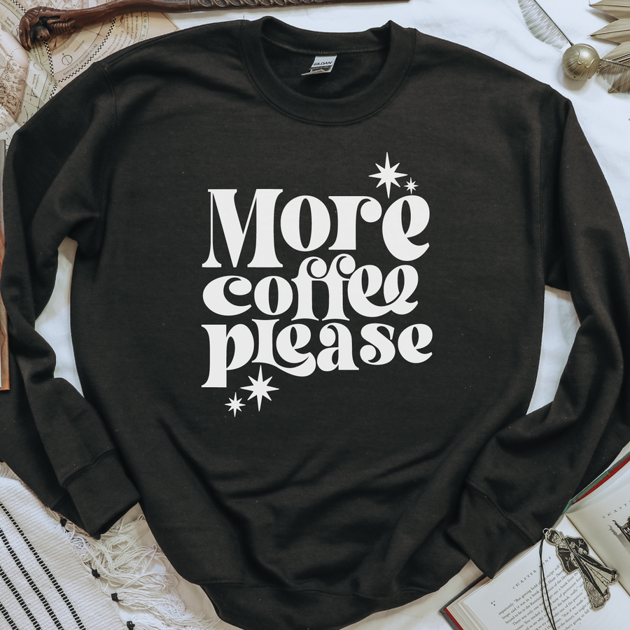 More coffee please sweatshirt - makaylagrace