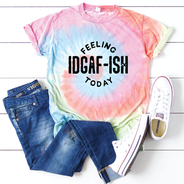 Tie Dye IDGAF-ISH today graphic tee - makaylagrace