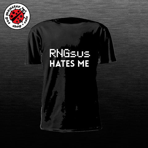 RNGsus Hates me Gaming Tshirt Game Shirt