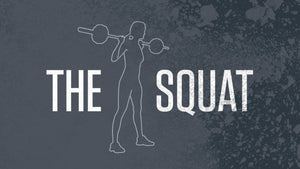 The Squat: What you Need to Know