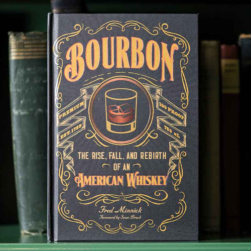 Bourbon: The Rise, Fall and Rebirth of an American Whiskey