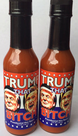Trump That Bitch Presidential Hot Sauce 5oz