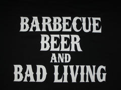 Barbecue Beer and Bad Living