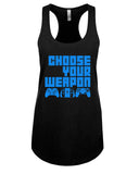 Choose your Weapon - Racerback - Women - Black