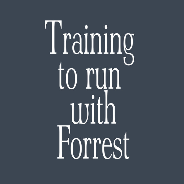 Training to run with Forrest