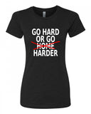 Go Hard or Go Harder - T-Shirt - Women - Black