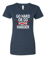 Go Hard or Go Harder - T-Shirt - Women - Navy