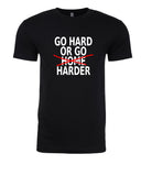 Go Hard or Go Harder - T-Shirt - Men - Black