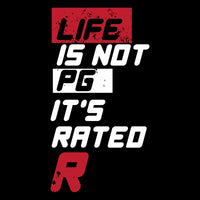 Life is not PG, it's Rated R