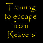 Training to escape from Reavers