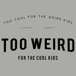 Too Cool, Too Weird