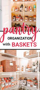 Practical + Cute Pantry Organization with Baskets