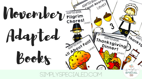 Adapted Books are an effective classroom tool when used efficiently! Read on for some tips on how to use these November Adapted Books in your classroom!