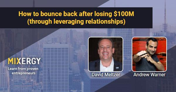 #1793 How to bounce back after losing $100M (through leveraging relationships)