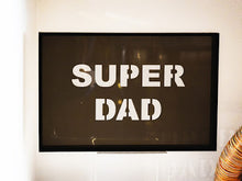 Load image into Gallery viewer, Acrylic Phrase Sign-Super Dad