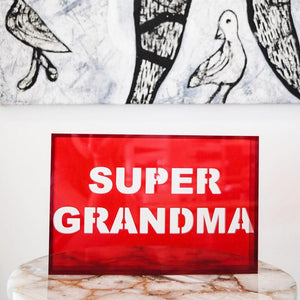 Acrylic Phrase Sign-Super Grandma