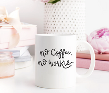 Load image into Gallery viewer, White Mug-No Coffee No Workie