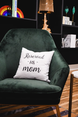 Pillow Reserved for Mom
