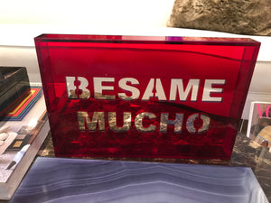 Acrylic Phrase Sign-Besame Mucho